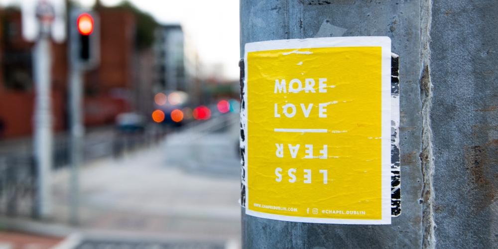 Więcej miłości, mniej strachu!