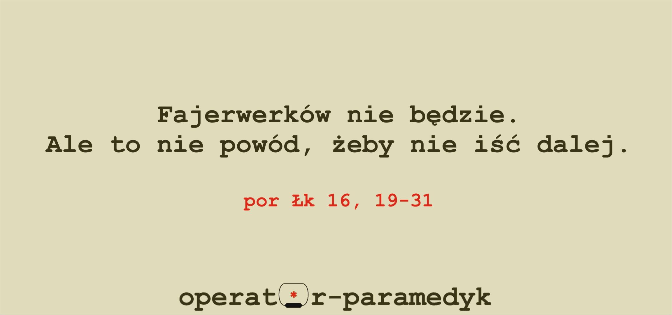 bez fajerwerków, Łk 16, 19-31, CC-BY-NC, operator-paramedyk.pl