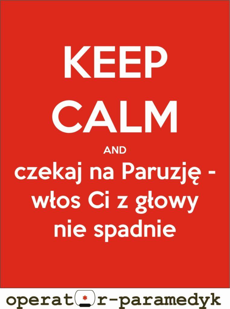 keep calm and czekaj na Paruzję - włos Ci z głowy nie spadnie, CC-BY-ND, operator-paramedyk